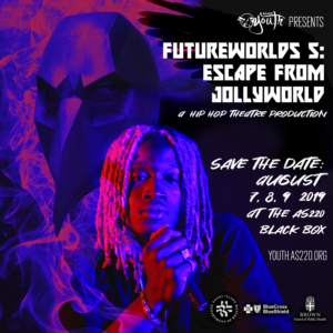 FUTUREWORLDS 5: Escape from Jollyworld @ AS220 Black Box Theatre