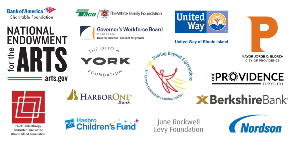 logos of: bank of america charitable foundation, national endowment for the arts, black philanthropy bannister fund of the rhode island foundation, taco/white family foundation, rhode island governor's workforce board, the otto h york foundation, harborone bank, hasbro children's fund, united way of rhode island, 21st century community learning centers, june rockwell levy foundation, city of providence one providence for youth, berkshire bank, nordson